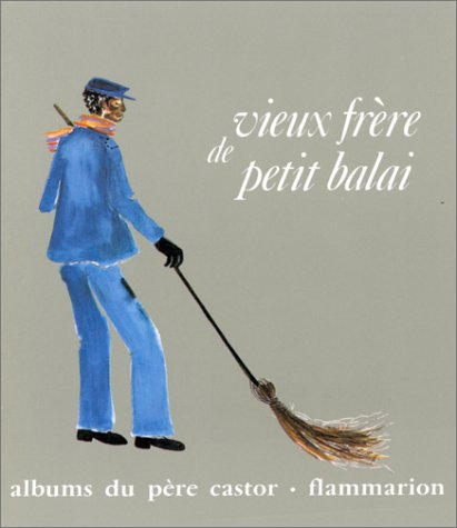 Vieux Frere De Petit Bala (French Edition) - Delaby, Laurence
