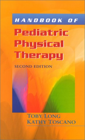 Handbook of Pediatric Physical Therapy (Long, Handbook of Pediatric Physical Therapy)