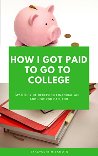 Amazon com: How I Got Paid to Go to College (and How Maybe You Can