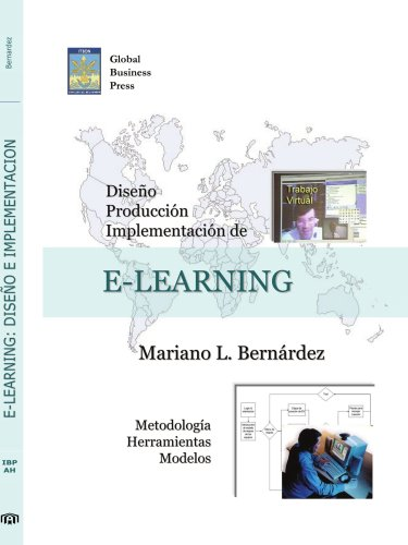 Diseño, produccion e implementacion de E-Learning: Metodologia, herramientas y modelos (Spanish Edition)