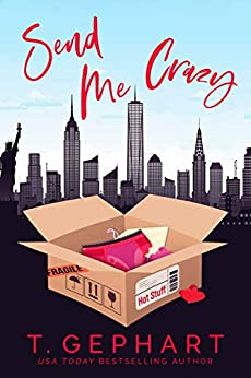 Send Me Crazy (Hot in the City Book 1) by [Gephart, T ]