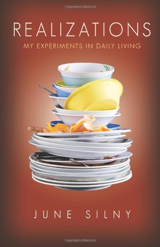Realizations: My Experiments in Daily Living June Silny