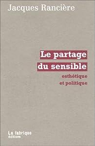 Le partage du sensible : Esthétique et politique par Jacques Rancière