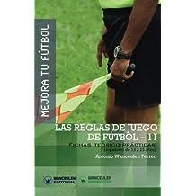 Mejora Tu Fútbol: Las Reglas de Juego de Fútbol-11: Fichas Teórico-Prácticas Para Jugadores de 13 a 15 Años