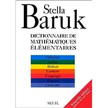 Dictionnaire de mathématiques élémentaires [nouvelle édition]