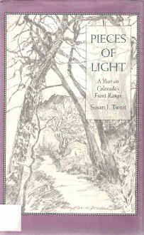 Pieces of Light: A Year on Colorado's Front Range, Tweit, Susan J.