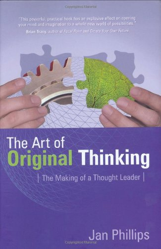 Download The Art of Original Thinking: The Making of a Thought Leader ebook
