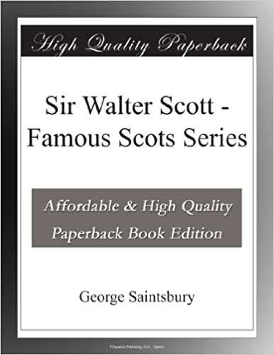 Sir Walter Scott Famous Scots Series