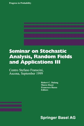 Seminar on Stochastic Analysis, Random Fields and Applications III: Centro Stefano Franscini, Ascona, September 1999 (Pr