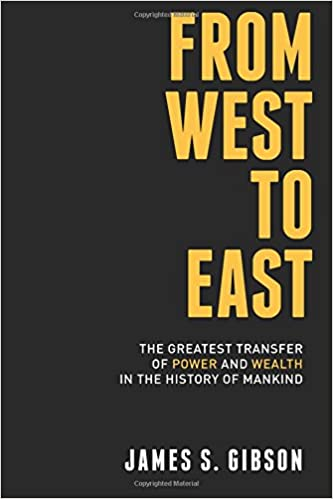 The Greatest Transfer of Power and Wealth in the History of Mankind From West To East