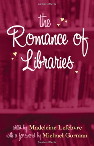 The Romance of Libraries por Madeleine Lefebvre