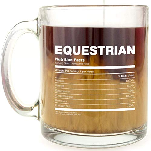 Equestrian Nutrition Facts - Glass Coffee Mug - Makes a Great Gift for the Horse Lover in Your -