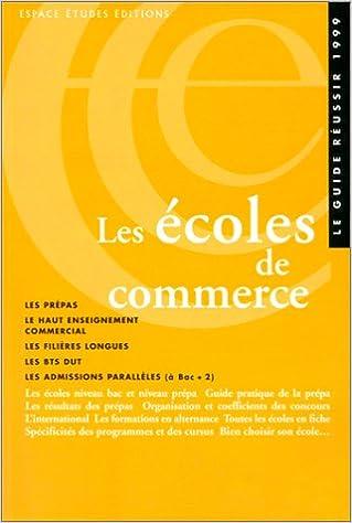 Lire le livre gratuit en ligne aucun téléchargement LES ECOLES DE COMMERCE. Edition 1999 by Bernard Cier PDF ePub iBook