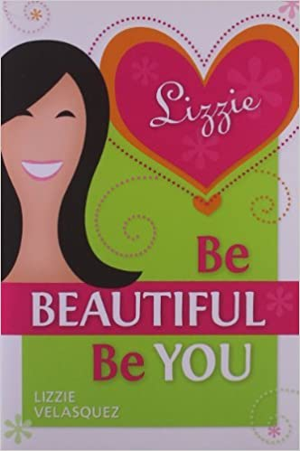 Be Beautiful Be You Lizzie Velasquez Pdf