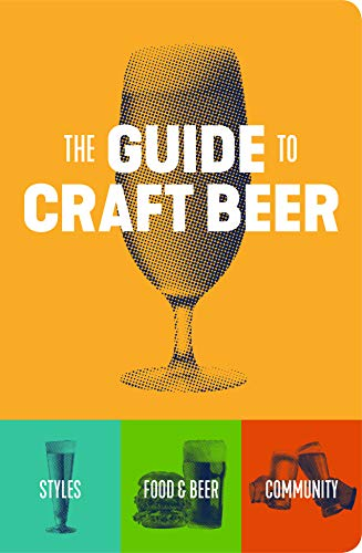 The Guide to Craft Beer by Brewers Publications