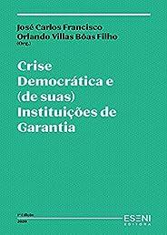Crise Democrática e (de suas) Instituições de Garantia