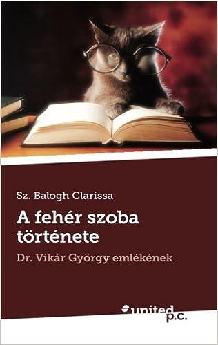 A fehér szoba története: Dr. Vikár György emlékének