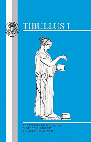 Tibullus: Elegies I (Latin Texts) (Bk. 1) by Brand: Bristol Classical Press