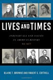 Lives and Times, Frank Boyce Cottrell and Blaine Browne, 0742561917