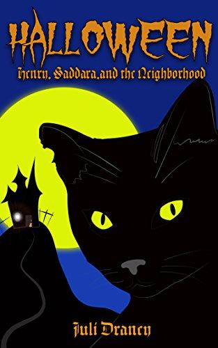 Halloween:  Henry, Saddara and the Neighborhood (Henry The Cat Halloween)