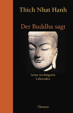 Der Buddha sagt. Seine wichtigsten Lehrreden