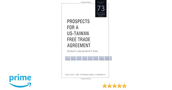 Prospects For A Us Taiwan Free Trade Agreement Policy Analyses In