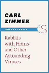 Rabbits with Horns and Other Astounding Viruses (Chicago Shorts)