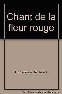 Chant de la fleur rouge, Linnankoski, Johannes