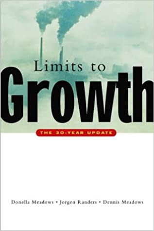 The Limits To Growth The  Year Update Amazon Co Uk Donella H Meadows Jorgen Randers Dennis L Meadows  Books