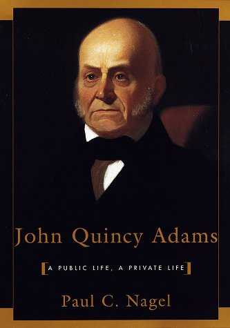 John Quincy Adams: A Public Life, A Private - Colonial Company Pull
