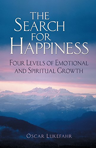 The Search for Happiness: Four Levels of Emotional and Spiritual Growth (Pictures Catholic Free)