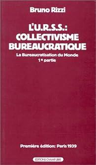 L'URSS : le collectivisme bureaucratique par Bruno Rizzi