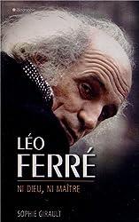 Léo Ferré : Ni Dieu, ni maître