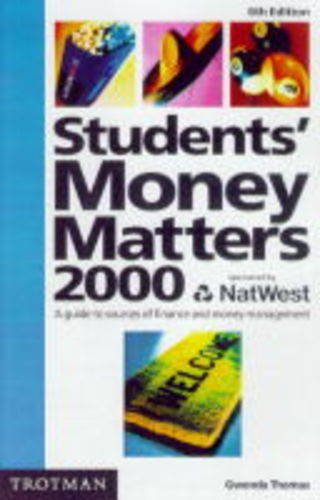 Students' Money Matters 2000: A Guide to Sources of Finance and Money Management