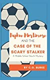 img - for Daphne Mortimore and the Case of the Scary Stalker: A Middle School Sleuth Mystery (Daphne Mortimore, A Middle School Slueth) book / textbook / text book
