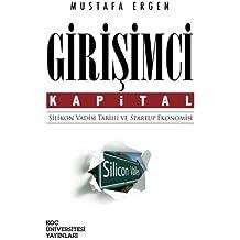 Girisimci Kapital - Silikon Vadisi Tarihi ve Startup Ekonomisi (Turkish Edition)