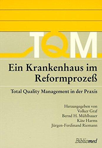 Ein Krankenhaus im Reformprozess: Total Quality Management in der Praxis