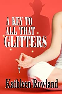 A Key to All That Glitters by Kathleen Rowland (2016-01-26)