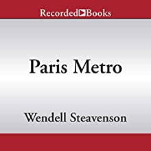 Paris Metro Audiobook by Wendell Steavenson Narrated by Elisabeth Rodgers