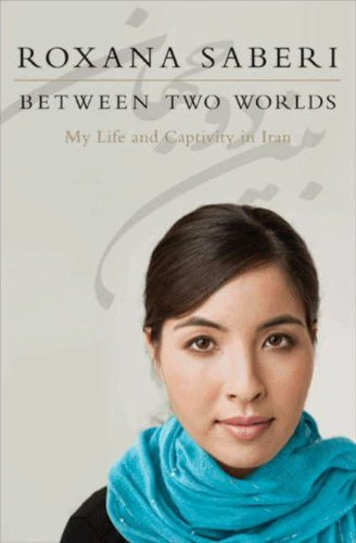 Between Two Worlds: My Life and Captivity in Iran cover