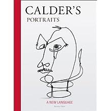 Calder's Portraits: 'A New Language'