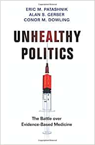 The Battle Over Controversial Method >> Unhealthy Politics The Battle Over Evidence Based Medicine Eric M