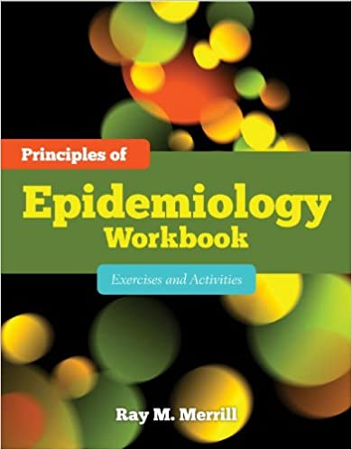 Principles of epidemiology workbook exercises and activities principles of epidemiology workbook exercises and activities 1 spi edition kindle edition fandeluxe Images