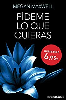 PACK PÍDEME LO QUE QUIERAS (La Erótica): Amazon.es: Maxwell, Megan: Libros