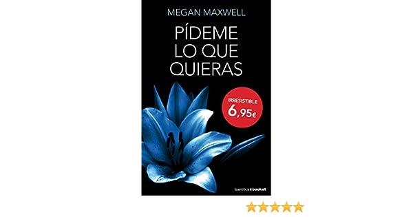 Pídeme lo que quieras by Megan Maxwell(2014-05-01): Amazon.es: Megan Maxwell: Libros