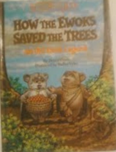 How the Ewoks Saved the Trees: An Old Ewok Legend