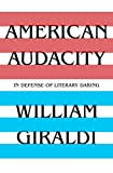 #3: American Audacity: In Defense of Literary Daring