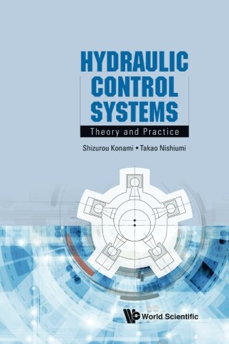 Hydraulic Control Systems: Theory And Practice - Hydraulic Control