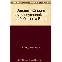 Jardins intérieurs d'une psychanalyste québécoise à Paris