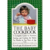 The Baby Cookbook, Karin Knight and Jeannie Lumley, 0688049508